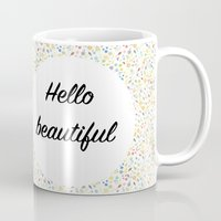 hello beautiful Mugs featuring Hello Beautiful by Estef Azevedo