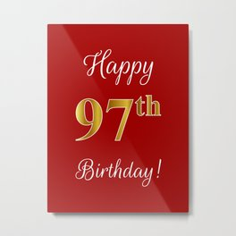 """Elegant """"Happy 97th Birthday!"""" With Faux/Imitation Gold-Inspired Color Pattern Number (on Red) Metal Print"""