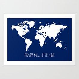 Navy Blue Kids World Map, Dream Big Little One Art Print