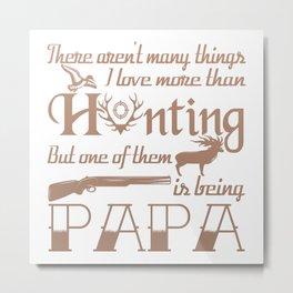 Hunting Papa Metal Print
