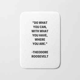 DO WHAT YOU CAN - MOTIVATIONAL QUOTE Bath Mat