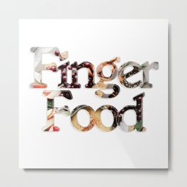 Finger Food Metal Print