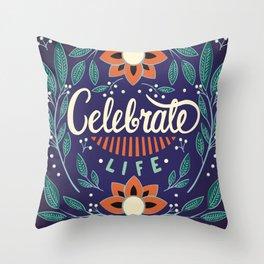 Celebrate Life - Beautiful Floral Sign Throw Pillow