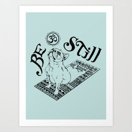 Be Still Frenchie Art Print