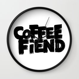 COFFEE FIEND Wall Clock