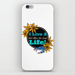 I live a Delmarvalous Life iPhone Skin