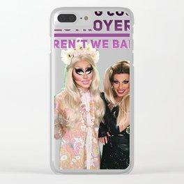 C**k destroyers Katya and trixie Clear iPhone Case