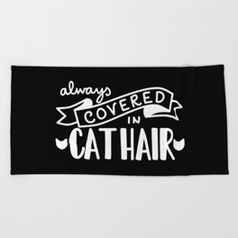 Covered in Cat Hair (Inverted) Beach Towel