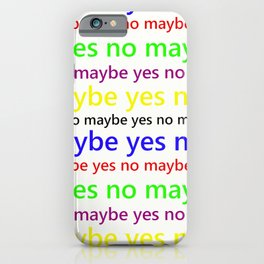 Indecisive - Funny, yes, no, maybe, coloured text design, red, yellow, blue, purple, green, black iPhone Case