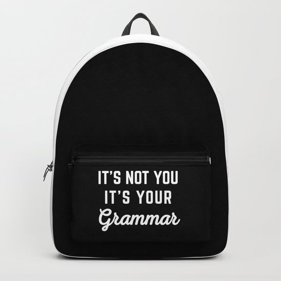 Not You Grammar Funny Quote Backpack