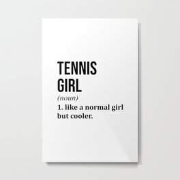 Tennis Girl Funny Quote Metal Print