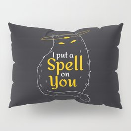 I put a spell on you Pillow Sham