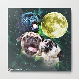 Howl at the Moon Pug Metal Print
