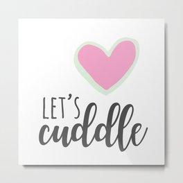 Let's Cuddle Metal Print