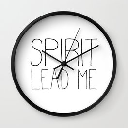 Christian Quote - Spirit Lead Me Wall Clock