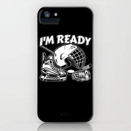 Hockey Helmet Mask Stick I Am Ready iPhone Case