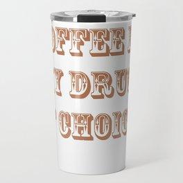 Coffee Drug Travel Mug