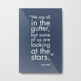 We Are All In The Gutter Metal Print