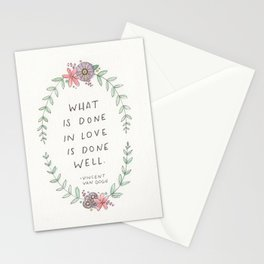 What is Done in Love is Done Well Stationery Cards