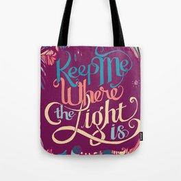 Keep Me Where The Light Is (John Mayer lyric) on Pink Tote Bag