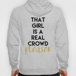 THAT GIRL IS A REAL CROWD PLEASER Hoody