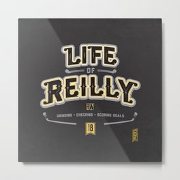 Life of Reilly Metal Print