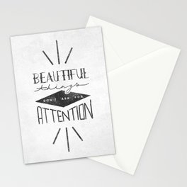 Beautiful Things Don't Ask For Attention Stationery Cards