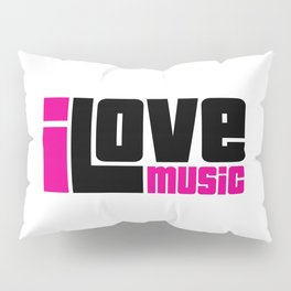 I Love Music Quote Pillow Sham