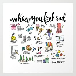 When You Feel Sad Art Print