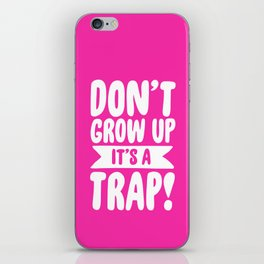 Don't Grow Up It's A Trap iPhone Skin
