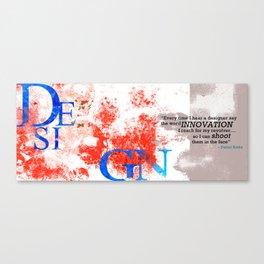 Design is Art Canvas Print