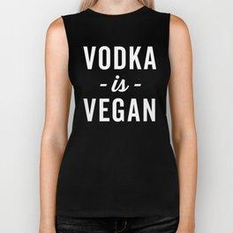 Vodka Is Vegan Funny Quote Biker Tank