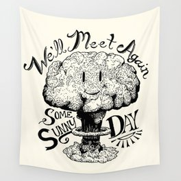 We'll Meet Again Some Sunny Day Wall Tapestry
