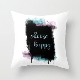 Text Art CHOOSE HAPPY Throw Pillow