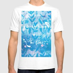 Everything Will Be Fine White MEDIUM Mens Fitted Tee