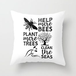 Help More Bees Plant More Trees Clean The Seas Throw Pillow
