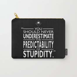 The Predictability Of Stupidity Carry-All Pouch