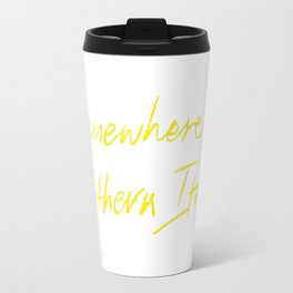 """Call Me By Your Name """"Somewhere In Northern Italy Travel Mug"""