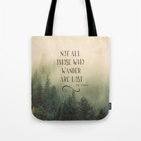 tolkien Tote Bags featuring Not all those who wander are lost - JRR Tolkien  by Journey