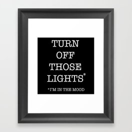 turn off those lights Framed Art Print