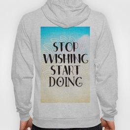 Stop Wishing Start Doing - Boho Gypsy Mandala Hoody