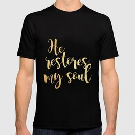 He restores my soul T-shirt