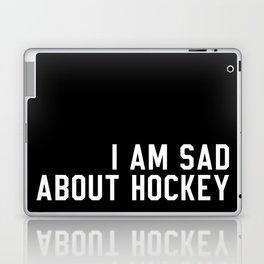 I Am Sad About Hockey Laptop & iPad Skin