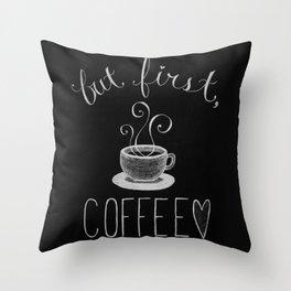 But First.... Throw Pillow