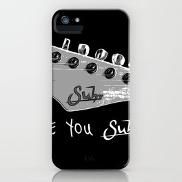 Are You Suhr?! iPhone Case