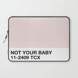 not your baby Laptop Sleeve