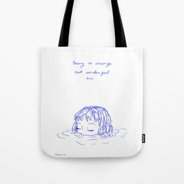 Being is Strange, But Wonderful Too Tote Bag