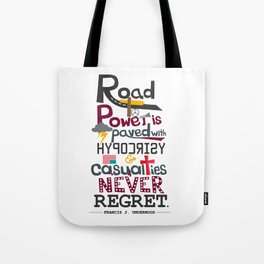 Road to Power is paved with Hypocrisy - House of Cards Tote Bag