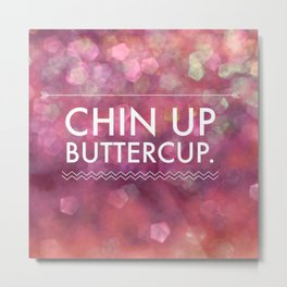 Chin Up Buttercup - Sparkle Pink Metal Print