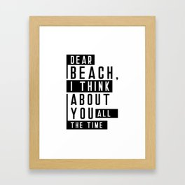 Dear Beach I Think About You All The Time Quote Framed Art Print